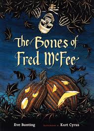 Shake Dem Halloween Bones Read Aloud by The Bones Of Fred Mcfee By Eve Bunting