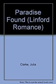 Paradise Found Linford Romance Library