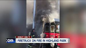 100 Inside A Fire Truck Video Shows Fire Truck Consumed In Flames In Highland Park
