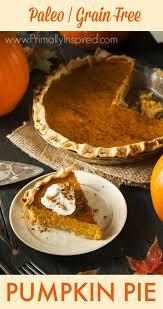 Pumpkin Pie With Gingersnap Crust Gluten Free by Best 25 Paleo Pumpkin Pie Ideas On Pinterest Paleo Pumpkin