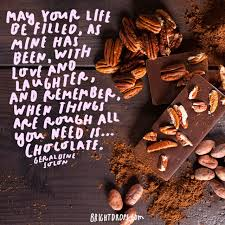 Love Light Laughter And Chocolate by 65 Positive Quotes You U0027ll Need When Life Gets Tough Bright Drops