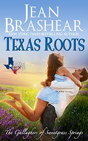 Texas Roots The Gallaghers Of Sweetgrass Springs Book 1 By Brashear Jean
