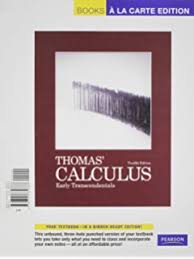 Thomas Calculus Early Transcendentals Books A La Carte Plus MyLab Math