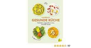 handbuch gesunde küche wohlfühlen und genießen mit dem