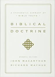 Biblical Doctrine A Systematic Summary Of Bible Truth John MacArthur Richard Mayhue 9781433545917 Amazon Books