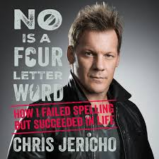No Is A FourLetter Word Hörbuch Von Chris Jericho 9781469007977