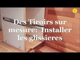 des tiroirs sur mesure installer les glissières