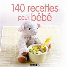 recette de cuisine pour bébé 140 recettes pour bébé broché collectif achat livre achat