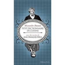 dictionnaire de cuisine le petit dictionnaire de cuisine d alexandre dumas cartonné