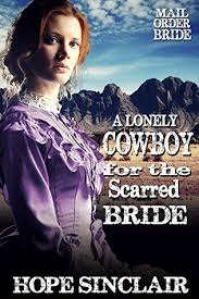 A Lonely Cowboy For The Scarred Bride By Hope Sinclair