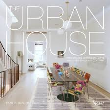 The Urban House Townhouses Apartments Lofts And Other Spaces For