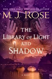 The Library of Light and Shadow Book by M J Rose