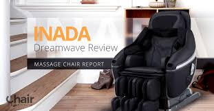 Inada Massage Chair Japan by Inada Dreamwave Review U2013 Massage Chair Report 2017 Chair Institute