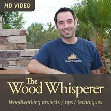 woodworking with the wood whisperer hd by the wood whisperer on