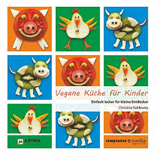vegane küche für kinder einfach lecker für kleine entdecker