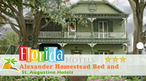 Alexander Homestead Bed and Breakfast St Augustine Hotels
