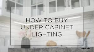 how to buy cabinet lighting buying guide ls plus