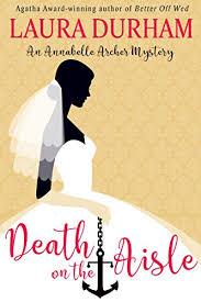 Death On The Aisle Annabelle Archer Wedding Planner Mystery Book 5 By Durham