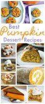 Best Pumpkin Desserts 2017 by Pinterest Best Thanksgiving Pumpkin Dessert Recipes