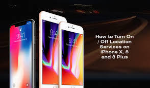 How to Turn f Location Services on iPhone X 8 and 8 Plus
