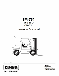 Pdf Download Clark C60-80D C60-75L Forklift Factory Service Manual ... Greg Clark Automotive Specialists Differential Parts Repair Truck Spare Peel Car And Truck Mechanical Body Work Home Forklift Pro Plus 2017 Youtube Download Catalog 2018 Interbilt Sseries 20253032 Cushion Tire Forklifts Forklifts Of Toledo Breakdown Directory Find Trailer Mobile Tire Clarks 2 Auto Facebook Sales Alto Georgia Dealership