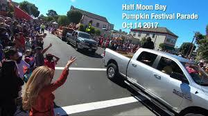 Pumpkin Fest Half Moon Bay by Half Moon Bay Pumpkin Festival Parade 2017 Youtube