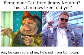 Remember Carl From Jimmy Neutron This Is Him Mow Feel Old Yet Yes He Can Rap And No Hes Not Compton I Im