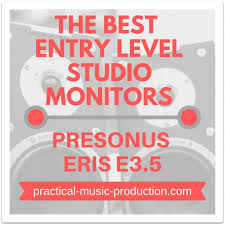 100 Level Studio Best Entry Monitors Eris E35 Practical Music