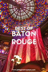 Baton Rouge Halloween Parade 2015 by Best 25 Baton Rouge Louisiana Ideas On Pinterest Baton Rouge