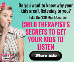 Child Therapists Secrets To Get Your Kids Listen