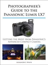 Photographers Guide To The Panasonic Lumix LX7 By White Alexander