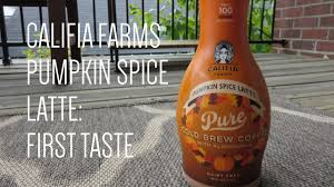 Iced Pumpkin Spice Latte Nutrition Facts by First Taste Califia Farms Pumpkin Spice Latte Cold Brew Coffee