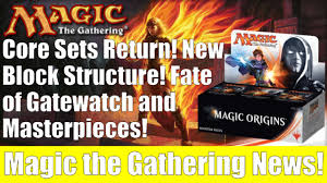 Mtg Evasive Maneuvers Deck List by Mtg Core Sets Return New Block Structure Fate Of Gatewatch And