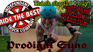 Independent Truck Review, Titanium, Hollow, Standard, Which Should ... Best Skateboard Trucks 2017 2018 Sidewalk Skateb 4 Reviews The Freestyle Podcast Thunder Hollow Light Trucks Review Youtube New 144 Ipdent Product Feature 825 Skateboarding Is My Lifetime Sport Introduction Royal 55 Skate Clothing Stage 11 Low Review Reynolds Gc Skateboard Green Lakai Shoe Riley Hawk X Indepe 159 Semi Strikes Boom Truck In Litchfield Juring Two