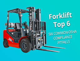 100 Powered Industrial Truck Forklift Top 6 Common OSHA Compliance Pitfalls For