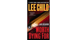 Jack Reacher Killing Floor Read Online by Worth Dying For Jack Reacher 15 By Lee Child