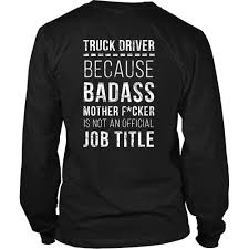 Truck Driver Tee - Because Badass MF Is Not An Official Job ... They Call Me A Truck Driver Baseball Tshirt Custoncom Sleep With Truck Deliver Funny Ladies Vneck T Shirt Sex Taken By Badass Tow Hoodie Tank 0steescom Men Drive Big Trucks Gift Im Proud But Nothing Beats Being Dad Unisex All Are Created Equally Then Few Become Drivers Mens Operators Do It In Positions Tee Because Mf Is Not An Official Job For Still Plays With Trucksrt Rateeshirt Amazoncom Womens Wife Hot This Girl Is Sexy By Spreadshirt