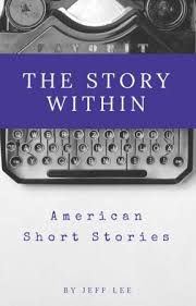 The Story Within American Short Stories