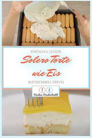 solero torte rezept ganz ohne backen so lecker und einfach