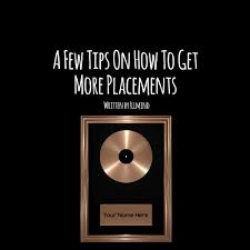 10 Tips On How To Get More Placements Illmindproducer