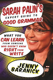 Amazon.com: Sarah Palin's Expert Guide To Good Grammar: What You ... Palin Russia 6 Years Later Revisiting Sarah Palins Alaska Anchorage Daily Russiaalaska Relationship At Museums Polar Bear Ronto Star Invites Smart Democrats To Partake Of Her World Ann Coulter And Feeling Betrayed By Sexxxy Boyfriend The Top 10 Crazy Quotes 326 Best For President Images On Pinterest Amazoncom You Betcha Nick Broomfield Author Christopher Hitchens An Astonishing Number Of Well Showed Up Cpac This Week With A New Skinner Body