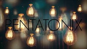 pentatonix light in the hallway lyrics