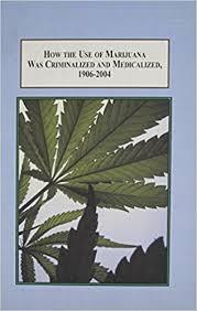 How The Use Of Marijuana Was Criminalized And Medicalized 1906 2004 A Foucaultian History Legislation In America