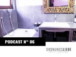 frühjahrsputz im bad podcast 6 ordnungsliebe