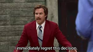 When You Are Ron Burgundy And Immediately Regret A Decision
