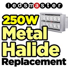 250 watt metal halide led replacement ledsmaster