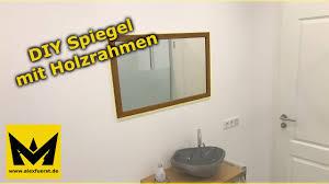 so einfach kannst du einen spiegel mit holzrahmen bauen alex fuerst