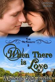 When There Is Love A Christian Romance The McKinleys Bo