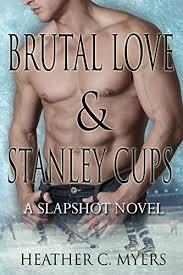 Brutal Love Stanley Cups A Slapshot Novel Series Book 7 By