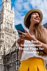 The Best International Phone Plans for Travelers